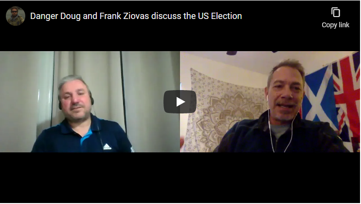 Danger Doug and Frank Ziovas discuss the US Election and the current lockdown conditions Australia